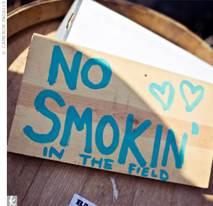 The florist made this sign reminding guests not to smoke, since the fields are dry during the summer.