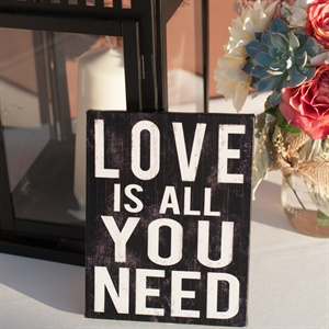 """Love is All You Need"" Sign"