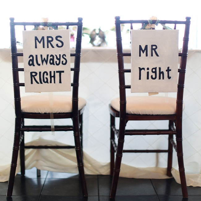 "The bride and groom's chairs were marked with a pair of snarky signs that read, ""Mrs. Always Right"" and ""Mr. Right."""