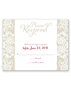 "Lace trim on a burlap background gives this rustic response card a romantic feel. ""Please Respond"" is printed as shown. Your wording is printed in your choice of colors and fonts."