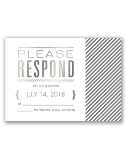 A unique typography layout featuring beautiful silver foil is nicely complemented by the pinstriped border on this foil response card. Select wording is printed in your choice of colors and fonts.