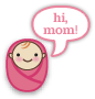 hi, mom!